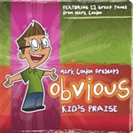 Obvious Kids Praise, Mark Condon